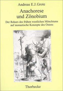 Anachorese und Zönobium von Grote,  Andreas E. J.