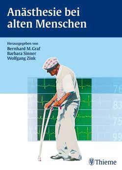 Anästhesie bei alten Menschen von Alt-Epping,  Bernd, Bauer,  Martin, Beck,  Christopher, Graf,  Bernhard M., Zink,  Wolfgang