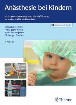 Anästhesie bei Kindern von Becke-Jakob,  Karin, Eberius,  Christoph, Kretz,  Franz-Josef