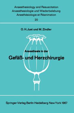 Anaesthesie in der Gefäß- und Herzchirurgie von Just,  O. H., Zindler,  M.