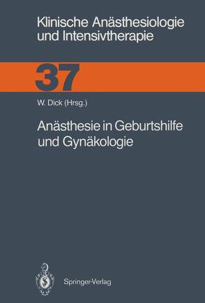 Anästhesie in Geburtshilfe und Gynäkologie von Ahnefeld,  F.W., Alon,  E., Beck,  L., Bergmann,  H., Braun,  G.G., Brune,  K., Dick,  W., Dick,  Wolfgang, Friedberg,  V., Halmagyi,  M., Hawlik,  M.A., Huch,  R., Jurna,  I., Kilian,  J., Knörr,  K., Konietzke,  D., Kröll,  W, Künzel,  W., Leyser,  K.-H., Lindner,  K.H., List,  W.F., Neumark,  J., Opderbecke,  H.W., Pasch,  Th., Rügheimer,  E., Schaer,  H.M., Simbruner,  G., Stopfkuchen,  H., Strasser,  K., Traub,  E.