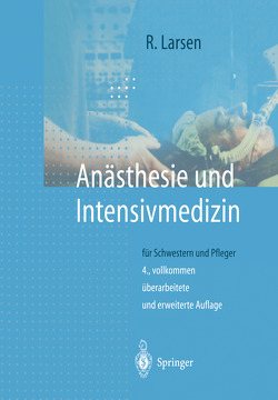 Anästhesie und Intensivmedizin von Larsen,  Reinhard