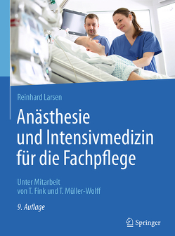 Anästhesie und Intensivmedizin für die Fachpflege von Fink,  Tobias, Larsen,  Reinhard, Müller-Wolff,  Tilmann