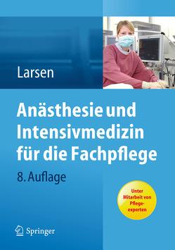 Anästhesie und Intensivmedizin für die Fachpflege von Larsen,  Reinhard, Müller-Wolff,  Tilmann