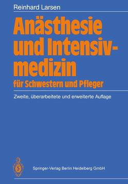 Anästhesie und Intensivmedizin für Schwestern und Pfleger von Drews,  Alfons, Fuchs,  Brigitt, Larsen,  Reinhard, Soppa,  Silvia