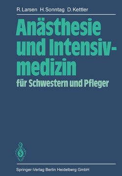 Anästhesie und Intensivmedizin für Schwestern und Pfleger von Drews,  A., Kettler,  D., Larsen,  R., Sonntag,  H.
