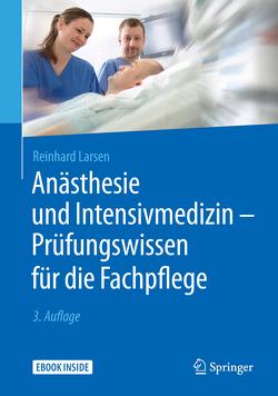 Anästhesie und Intensivmedizin – Prüfungswissen für die Fachpflege von Larsen,  Reinhard