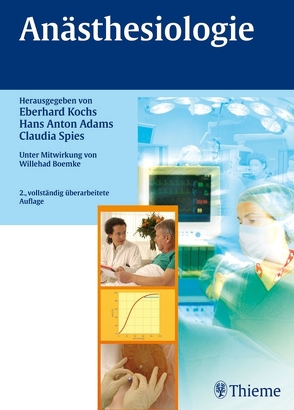 Anästhesiologie von Adams,  Hans Anton, Kochs,  Eberhard, Spies,  Claudia