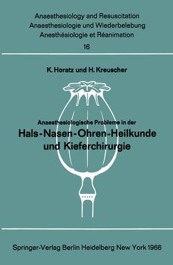 Anaesthesiologische Probleme in der Hals-Nasen-Ohren-Heilkunde und Kieferchirurgie von Horatz,  K., Kreuscher,  H.