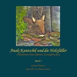 Anak-Kantschil und die Holzfäller von Pantow,  George