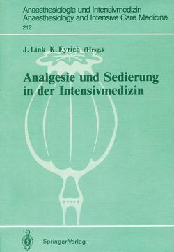 Analgesie und Sedierung in der Intensivmedizin von Eyrich,  Klaus, Link,  Jürgen, Papadopoulos,  G., Rohling,  R., Striebel,  H.W.