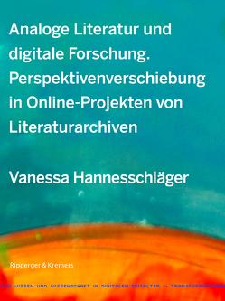 Analoge Literatur und digitale Forschung von Hannesschläger,  Vanessa