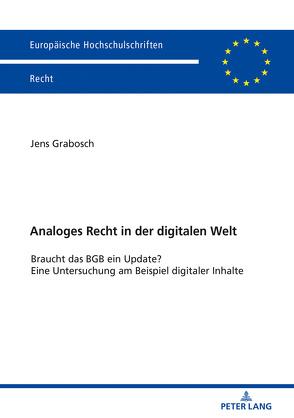 Analoges Recht in der digitalen Welt von Grabosch,  Jens