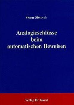 Analogieschlüsse beim automatischen Beweisen von Slotosch,  Oscar
