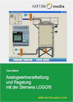 Analogwertverarbeitung und Regelung mit der Siemens LOGO! von Kaftan,  Jürgen, Kahlert,  Jörg