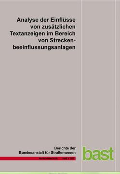 Analyse der Einflüsse von zusätzlichen Textanzeigen im Bereich von Streckenbeeinflussungsanlagen von Barby,  K., Deml,  B., Eng,  B., Hartz,  B, Saighani,  A.