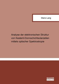 Analyse der elektronischen Struktur von Kesterit-Dünnschichtsolarzellen mittels optischer Spektroskopie von Lang,  Mario