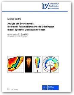 Analyse der Erreichbarkeit niedrigster Rohemissionen im Nfz-Dieselmotor mittels optischer Diagnostikmethoden von Dinkelacker,  Friedrich, Wirths,  Michael