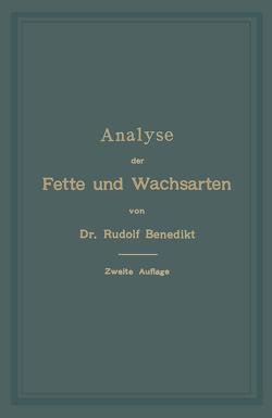 Analyse der Fette und Wachsarten von Benedikt,  Rudolf