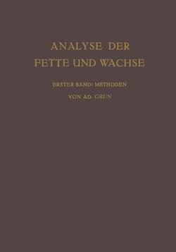 Analyse der Fette und Wachse Sowie der Erzeugnisse der Fettindustrie von Grün,  Adolf