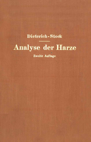Analyse der Harze Balsame und Gummiharze nebst ihrer Chemie und Pharmakognosie von Dieterich,  Karl, Stock,  NA