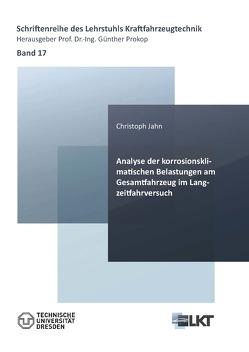Analyse der korrosionsklimatischen Belastungen am Gesamtfahrzeug im Langzeitfahrversuch von Jahn,  Christoph