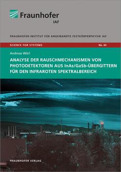 Analyse der Rauschmechanismen von Photodetektoren aus InAs/GaSb-Übergittern für den infraroten Spektralbereich. von Ambacher,  Oliver, Wörl,  Andreas