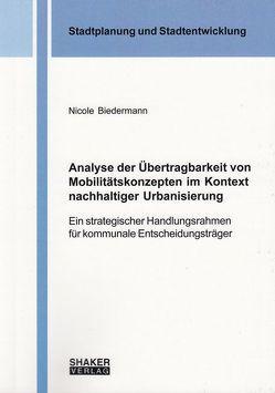 Analyse der Übertragbarkeit von Mobilitätskonzepten im Kontext nachhaltiger Urbanisierung von Biedermann,  Nicole