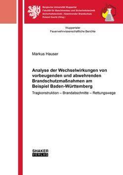 Analyse der Wechselwirkungen von vorbeugenden und abwehrenden Brandschutzmaßnahmen am Beispiel Baden-Württemberg von Hauser,  Markus