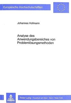 Analyse des Anwendungsbereiches von Problemlösungsmethoden von Hofmann,  Johannes