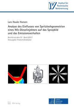 Analyse des Einflusses von Spritzlochgeometrien eines Nfz-Dieselinjektors auf das Spraybild und das Emissionsverhalten von Dinkelacker,  Friedrich, Hansen,  Lars Hauke