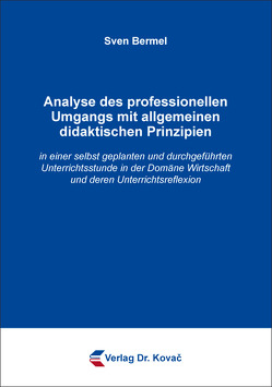 Analyse des professionellen Umgangs mit allgemeinen didaktischen Prinzipien von Bermel,  Sven