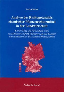 Analyse des Risikopotenzials chemischer Pflanzenschutzmittel in der Landwirtschaft von Sieber,  Stefan