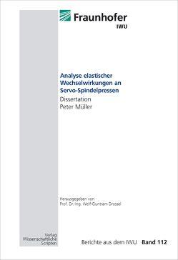 Analyse elastischer Wechselwirkungen an Servo-Spindelpressen von Drossel,  Welf-Guntram, Müller,  Peter