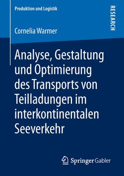 Analyse, Gestaltung und Optimierung des Transports von Teilladungen im interkontinentalen Seeverkehr von Warmer,  Cornelia
