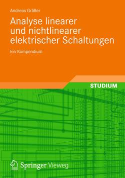 Analyse linearer und nichtlinearer elektrischer Schaltungen von Gräßer,  Andreas