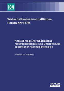 Analyse möglicher Obsoleszenzreduktionspotentiale zur Unterstützung spezifischer Nachhaltigkeitsziele von Geuting,  Thomas W.