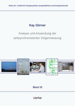 Analyse und Anwendung der zeitsynchronisierten Zeigermessung von Görner,  Kay