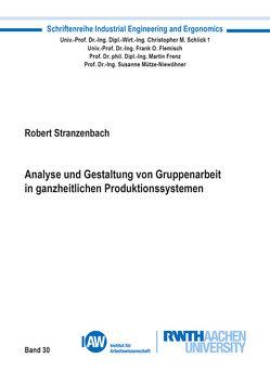Analyse und Gestaltung von Gruppenarbeit in ganzheitlichen Produktionssystemen von Stranzenbach,  Robert