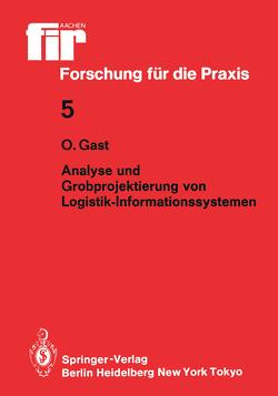 Analyse und Grobprojektierung von Logistik-Informationssystemen von Gast,  Ottmar