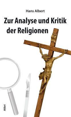 Zur Analyse und Kritik der Religionen von Albert,  Hans