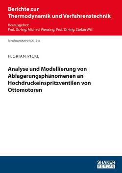 Analyse und Modellierung von Ablagerungsphänomenen an Hochdruckeinspritzventilen von Ottomotoren von Pickl,  Florian