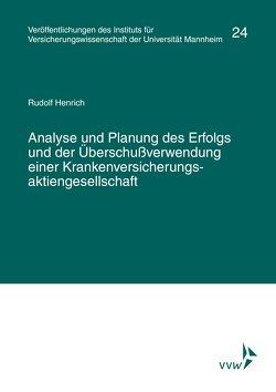 Analyse und Planung des Erfolgs und der Überschußverwendung einer Krankenversicherungsaktiengesellschaft von Henrich,  Rudolf