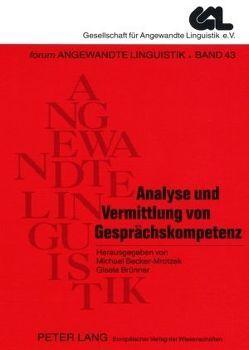 Analyse und Vermittlung von Gesprächskompetenz von Becker-Mrotzek,  Michael, Brünner,  Gisela
