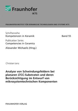 Analyse von Schwindungsfeldern bei planaren LTCC-Substraten und deren Berücksichtigung im Entwurf von mikrosystemtechnischen Komponenten. von Lenz,  Christian, Michaelis,  Alexander