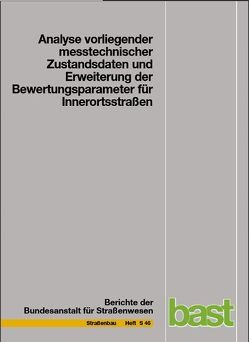 Analyse vorliegender messtechnischer Zustandsdaten und Erweiterung der Bewertungsparameter für Innerortsstraßen von Steinauer,  B, Ueckermann,  A