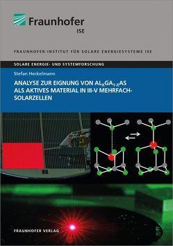 Analyse zur Eignung von AlxGa1-xAs als aktives Material in III-V Mehrfachsolarzellen. von Heckelmann,  Stefan