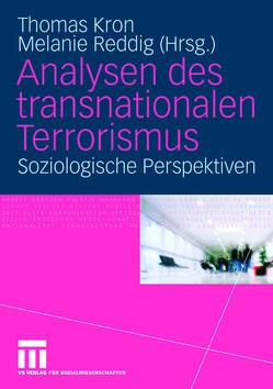 Analysen des transnationalen Terrorismus von Kron,  Thomas, Reddig,  Melanie