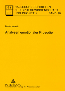 Analysen emotionaler Prosodie von Wendt,  Beate