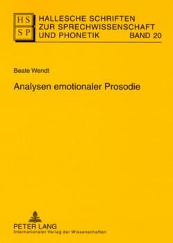 Analysen emotionaler Prosodie von Wendt,  Beate